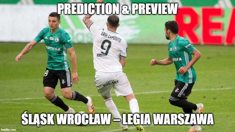 Prediction : Slask Wroclaw - Legia Warsaw