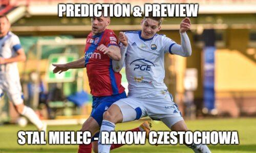 Stal Mielec – Rakow Czestochowa prediction & preview